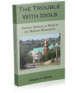 The Trouble With Idols Greg Gibson