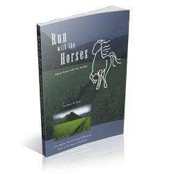 Run With The Horses by Kevin W Rose