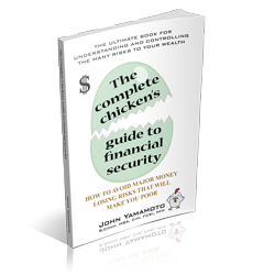 The Complete Chicken's Guide to Financial Security by John Yamamoto