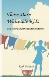 those Darn Whiteside Kids by Ruth Furseth