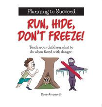 Run, Hide, Don't Freeze! by Dave Ainsworth