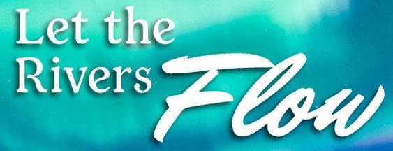Let the Rivers Flow by Lori Byers Front Cover Header