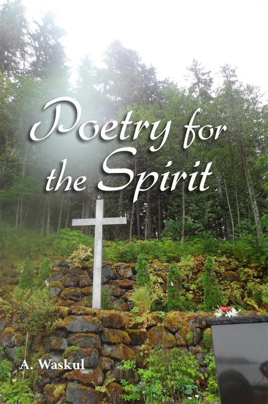 front cover of poetry for the spirit by annette waskul