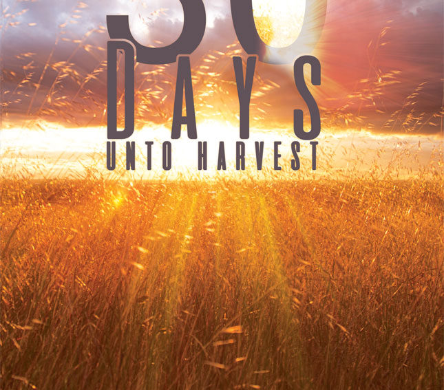 front cover of 30 days unto harvest by jon laframboise