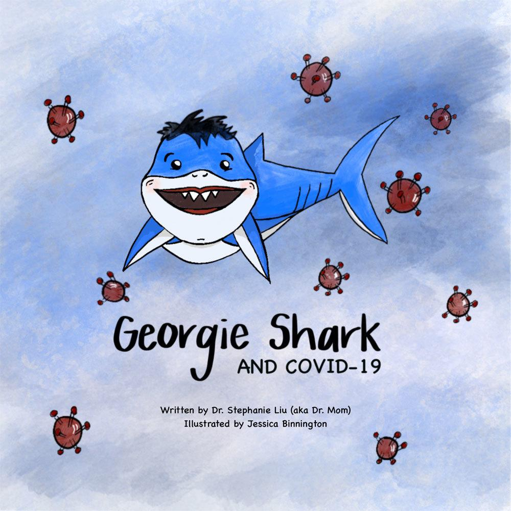 Explain Covid-19 to your kids. front cover of Georgie Shark and covid-19 by Dt. Stephanie Liu