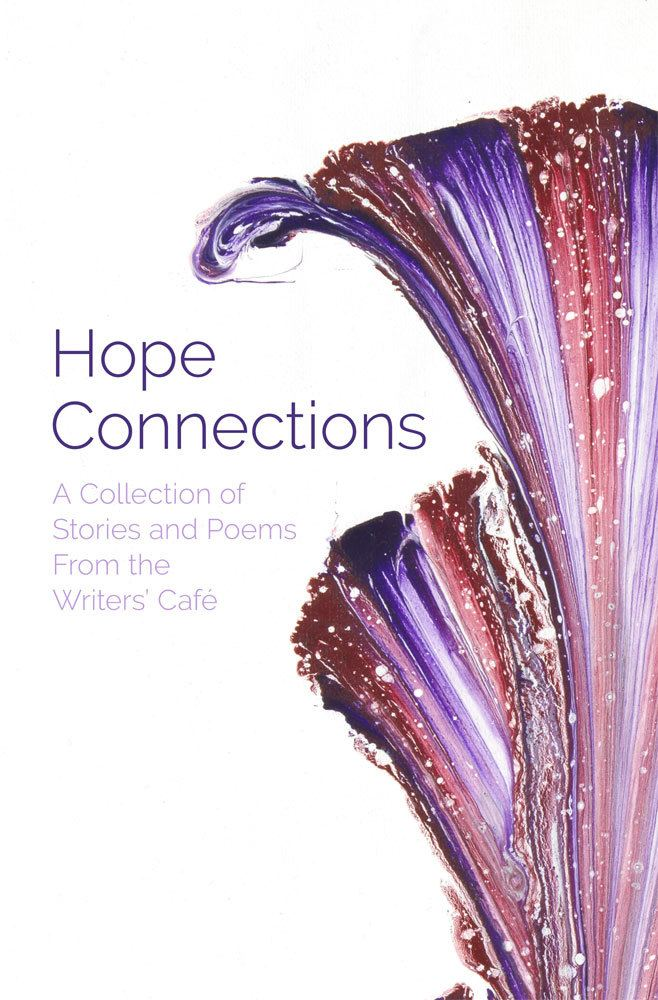 Sharing hope: front cover of hope connections by writers' cafe